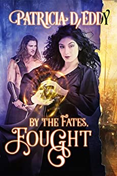 By the Fates, Fought by [Eddy, Patricia]