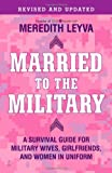 Married to the Military, Meredith Leyva, 1439150265