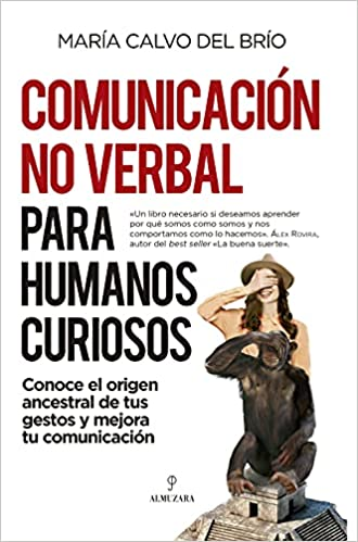 Comunicación no verbal para humanos curiosos de María Calvo del Brío