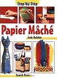 Papier Mache (Step-by-Step Children's Crafts)