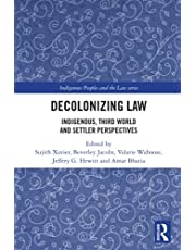 Decolonizing Law: Indigenous, Third World and Settler Perspectives