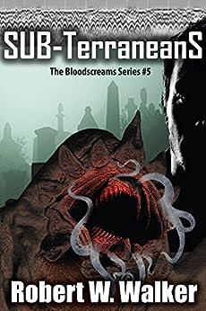 The SubterraneanS: The Bloodscreams Series Bk.#5 by [Walker, Robert W.]