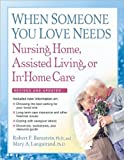 When Someone You Love Needs Nursing Home, Assisted Living, or in-Home Care, Robert F. Bornstein and Mary A. Languirand, 1557048223