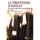 La profession d'avocat au Grand-Duché de Luxembourg (French Edition)