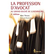 La profession d'avocat au Grand-Duché de Luxembourg (ELSB.HC.LARC.FR) (French Edition)