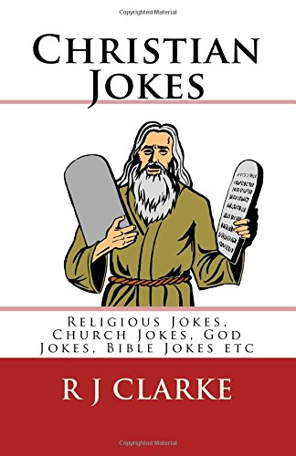 Christian Jokes: Religious Jokes, Church Jokes, God Jokes, Bible Jokes etc