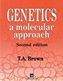 Genetics: a Molecular Approach, Brown, Terry A., 940105021X