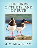 img - for The birds of the island of Bute book / textbook / text book
