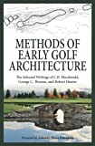 img - for Methods of Early Golf Architecture: The Selected Writings of C.B. Macdonald, George C. Thomas, Robert Hunter (Volume 2) book / textbook / text book