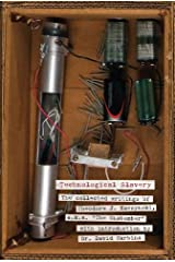 "Technological Slavery: The Collected Writings of Theodore J. Kaczynski, a.k.a. ""The Unabomber"" Paperback"