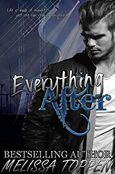 Everything After: A Rocker Romance by [Toppen, Melissa]