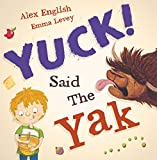 img - for Yuck! Said the Yak book / textbook / text book
