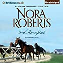 Irish Thoroughbred: Irish Hearts, Book 1 Audiobook by Nora Roberts Narrated by Amy Rubinate