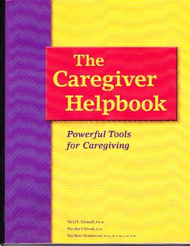 The Caregiver Helpbook: Powerful Tools for Caregiving by Vicki L Schmall (2000-11-08)