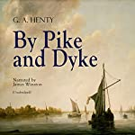 By Pike and Dyke | G. A. Henty