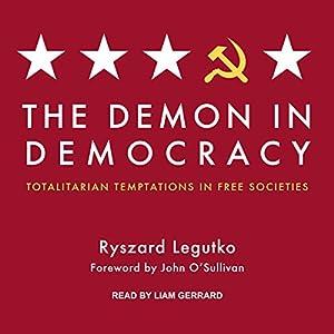 Download audiobook The Demon in Democracy: Totalitarian Temptations in Free Societies