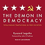 The Demon in Democracy: Totalitarian Temptations in Free Societies | Ryszard Legutko,John O'Sullivan,Teresa Adelson