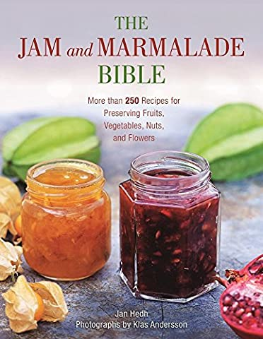 The Jam and Marmalade Bible: More than 250 Recipes for Preserving Fruits, Vegetables, Nuts, and - Pantry Raspberry