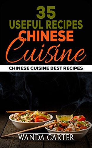 35 Useful Recipes Chinese Cuisine. Chinese cuisine. Best recipes. (Chinese recipes, Chinese food recipes, Chinese restaurants, Chinese food, Chinese food book)