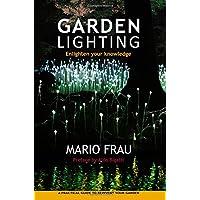 Garden Lighting: Enlighten Your Knowledge