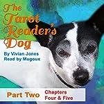 The Tarot Reader's Dog, Part 2: Chapters 4 and 5 | Vivian Jones