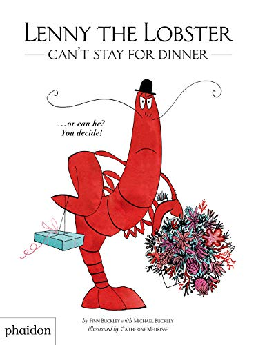 Lenny the Lobster Can't Stay for Dinner: ...or can he? You decide!