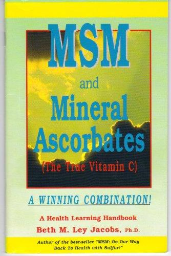 MSM and Mineral Ascorbates (The True Vitamin C) (Health Learning Handbook) (Health Learning Handbook)