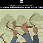 A Macat Analysis of Jack A. Goldstone's Revolution and Rebellion in the Early Modern World | Etienne Stockland
