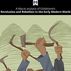 A Macat Analysis of Jack A. Goldstone's Revolution and Rebellion in the Early Modern World Audiobook