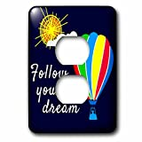 3dRose Alexis Design - Hot Air Balloon - Colorful hot air balloon, sun, text Follow your dream on blue - Light Switch Covers - 2 plug outlet cover (lsp_272454_6)