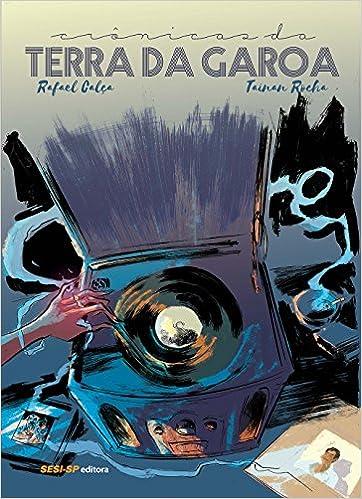 Cronicas da Terra da Garoa: Rafael Calça: 9788550400952: Amazon.com: Books