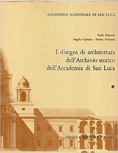 Book I Disegni di architettura dell'Archivio storico dell'Accademia di San Luca