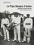 Le Pays Basque d'Antan (French Edition) by