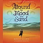 Bound by Blood and Sand | Becky Allen