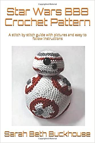 Bb8 Crochet Pattern A Stitch By Stitch Guide With Pictures And Easy