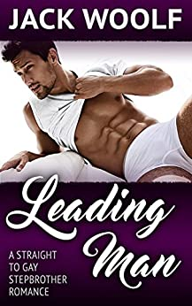 Leading Man: A Straight-to-Gay Stepbrother Romance (Taboo MM) by [Woolf, Jack]