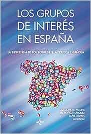 Los Grupos de interés en España: La influencia de los