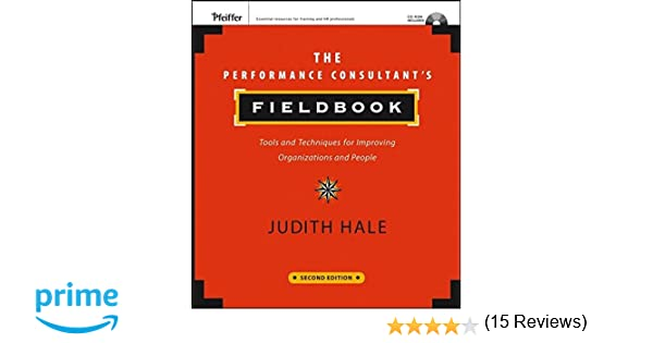 The Performance Consultant's Fieldbook: Tools and Techniques for ...