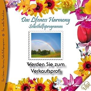 Werden Sie zum Verkaufsprofi (Lifeness Harmony) Hörbuch