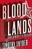 """""""Bloodlands Europe between Hitler and Stalin"""" av Timothy Snyder"""