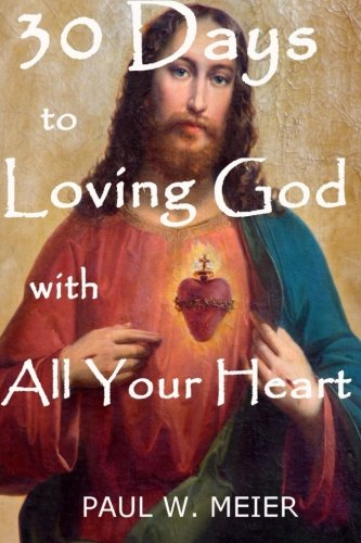 Read Online 30 Days to Loving God with All Your Heart pdf epub