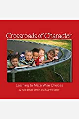Crossroads of Character: Learning to Make Wise Choices Hardcover