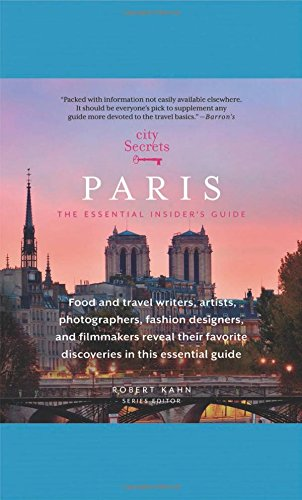 City Secrets Paris: The Essential Insider's Guide