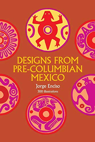 - Designs from Pre-Columbian Mexico (Dover Pictorial Archive)