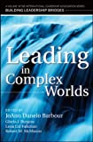 img - for Leading in Complex Worlds A Volume in the International Leadership Series, Building Leadership Bridges book / textbook / text book