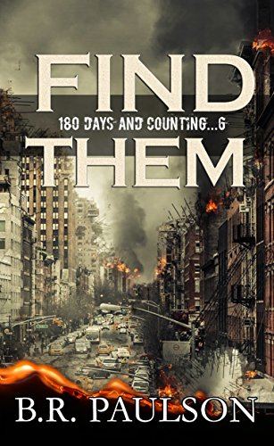 Find Them: an apocalyptic survival thriller (180 Days and Counting... series Book 6)