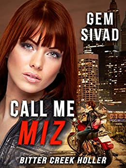 Call Me Miz (Bitter Creek Holler Book 1) by [Sivad, Gem]
