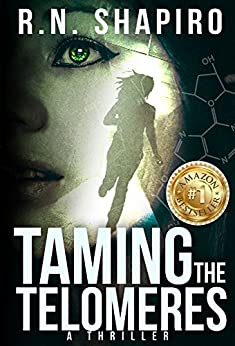 Taming the Telomeres: A Thriller by [Shapiro, R.N.]