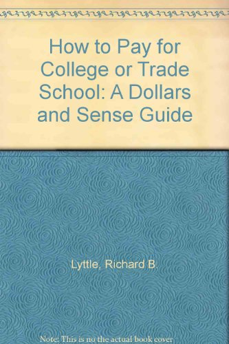 How to Pay for College or Trade School: A Dollars and Sense Guide