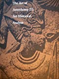 The Art of Amenhotep III, , 0940717018